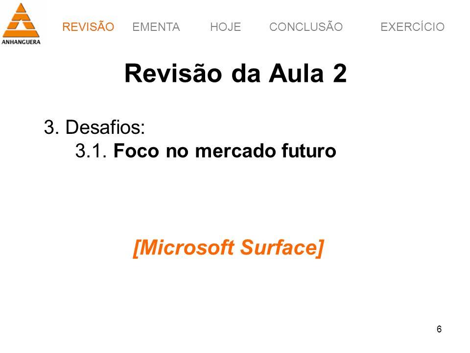 Revisão da Aula 2 [Microsoft Surface] 3. Desafios: